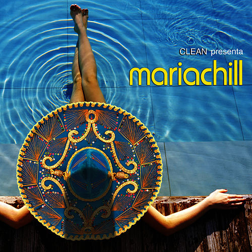 Mariachill by The Clean