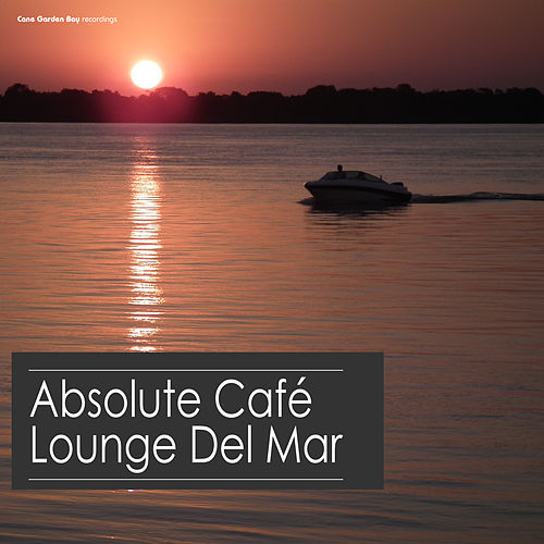 Absolute Café Lounge del Mar by Various Artists