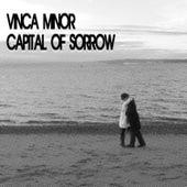 Capital of Sorrow by Vinca Minor