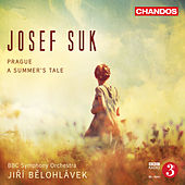 Suk: Prague - A Summer's Tale by BBC Symphony Orchestra