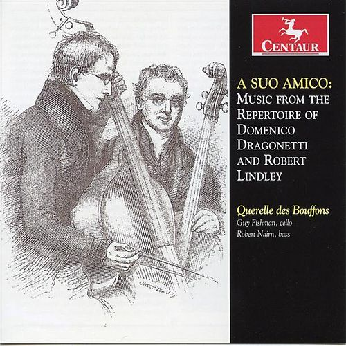 A Suo Amico: Music from the repertoire of Domenico Dragonetti and Robert Lindley by Querelle des Bouffons