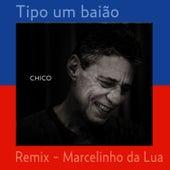 Tipo um baião (remix) de Chico Buarque