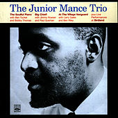 The Soulful Piano of Junior Mance / Big Chief! / Junior Mance Trio At the Village Vanguard by Junior Mance Trio