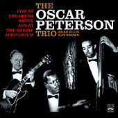 The Oscar Peterson Trio - Live At the Opera House and At the Shrine Auditorium by Oscar Peterson
