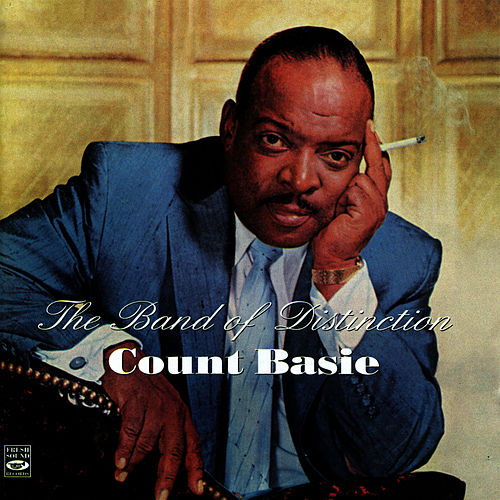 The Band of Distinction by Count Basie