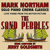 The Sand Pebbles - Love Theme from the Motion Picture for Solo Piano (Jerry Goldsmith) - Single by Mark Northam