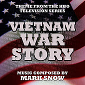 Vietnam War Story - Theme from the HBO TV series (Mark Snow) Single by Mark Snow