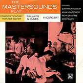 The Mastersounds: Play Horace Silver / Ballads & Blues / In Concert by The Mastersounds