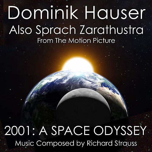 Also Sprach Zarathustra from '2001: A Space Odyssey' (Single) by Dominik Hauser