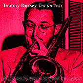 Tea for Two von Tommy Dorsey