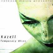 Temporary Bliss de Kazell