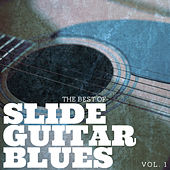 The Best of Slide Guitar Blues,Vol.1 by Various Artists