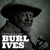 I Know an Old Lady by Burl Ives
