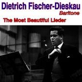 The Most Beautiful Lieder von Dietrich Fischer-Dieskau