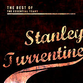 Best of the Essential Years: Stanley Turrentine by Stanley Turrentine