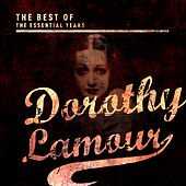Best of the Essential Years: Dorothy Lamour by Dorothy Lamour