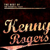 Best of the Essential Years: Kenny Rogers by Kenny Rogers