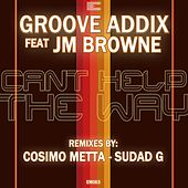 Can't Help the Way EP by Groove Addix