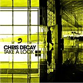 Take a Look (The Remixes) by Chris Decay