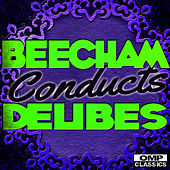Beecham Conducts: Delibes de Sir Thomas Beecham