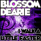 I Walk a Little Faster by Blossom Dearie