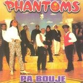 Pa bouje de Phantoms