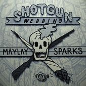 Shotgun Wedding by Maylay Sparks