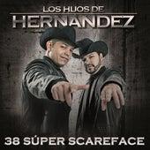 38 Súper Scareface by Los Hijos De Hernández