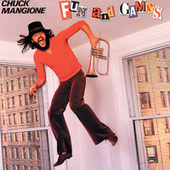 Fun And Games de Chuck Mangione