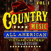 Country Music! All American Vintage Western Collection, Vol. 1 by Various Artists