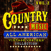 Country Music! All American Vintage Western Collection, Vol. 2 by Various Artists