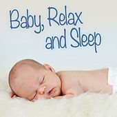 Baby, Relax and Sleep von Various Artists