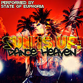 Sun Is Up: Dance Heaven by State Of Euphoria