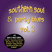Southern Soul & Party Blues, Vol. 3 by Various Artists