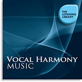 Vocal Harmony Music - The Listening Library by Various Artists