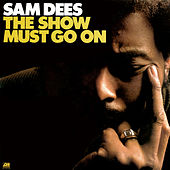 The Show Must Go On by Sam Dees