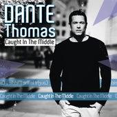 Caught In The Middle von Dante Thomas