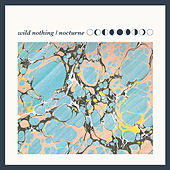 Nocturne by Wild Nothing