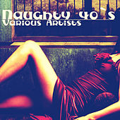 Naughty 40`s by Various Artists