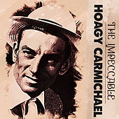 The Impeccable Hoagy Carmichael by Various Artists