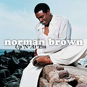 Up 'n' At 'em by Norman Brown