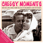 Cheesy Moments - Obscure Love Songs from the Era of Dreamboats and Petticoats de Various Artists
