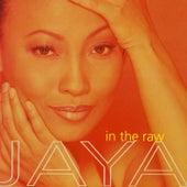 In The Raw by Jaya