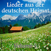 Lieder aus der Deutschen Heimat Vol. 1 by Various Artists