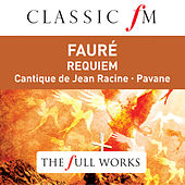 Faure: Requiem (Classic FM: The Full Works) de Sir Neville Marriner