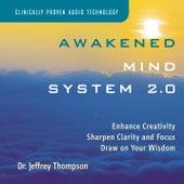 Awakened Mind System 2.0 by Dr. Jeffrey Thompson