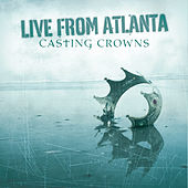 Live In Atlanta by Casting Crowns