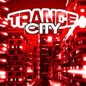 Trance City by Various Artists