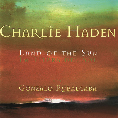 Land Of The Sun by Charlie Haden