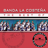The Best Of Banda La Costena: Ultimate Collection by Banda La Costena